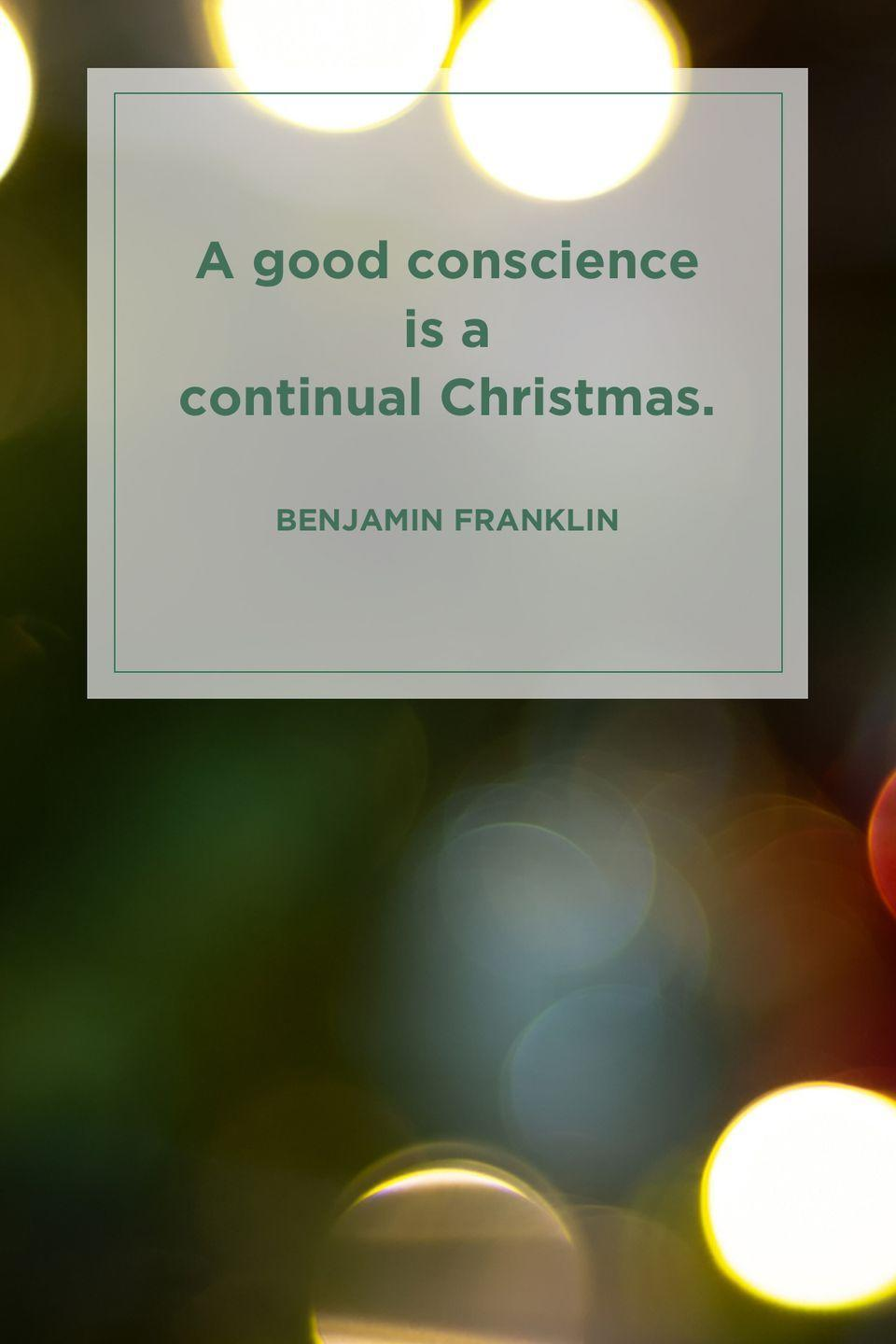 """<p>""""A good conscience is a continual Christmas.""""<br></p>"""