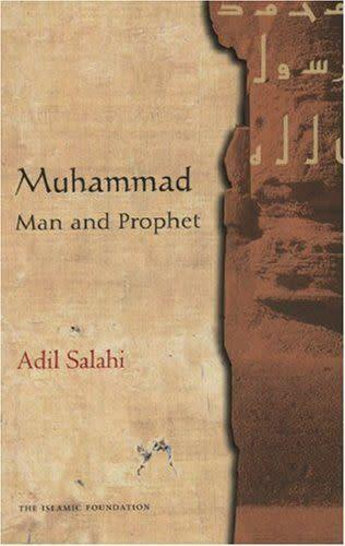 """<i><a href=""""http://www.amazon.com/Muhammad-Man-Prophet-Adil-Salahi/dp/0860373223"""" rel=""""nofollow noopener"""" target=""""_blank"""" data-ylk=""""slk:Muhammad: Man and Prophet"""" class=""""link rapid-noclick-resp"""">Muhammad: Man and Prophet</a> </i>is a biography of the central figure of Islam. The book&nbsp;traces Muhammad's life from his birth to the rise to prominence of Islam."""
