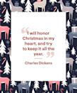 """<p>""""I will honor Christmas in my heart, and try to keep it all the year.""""</p>"""