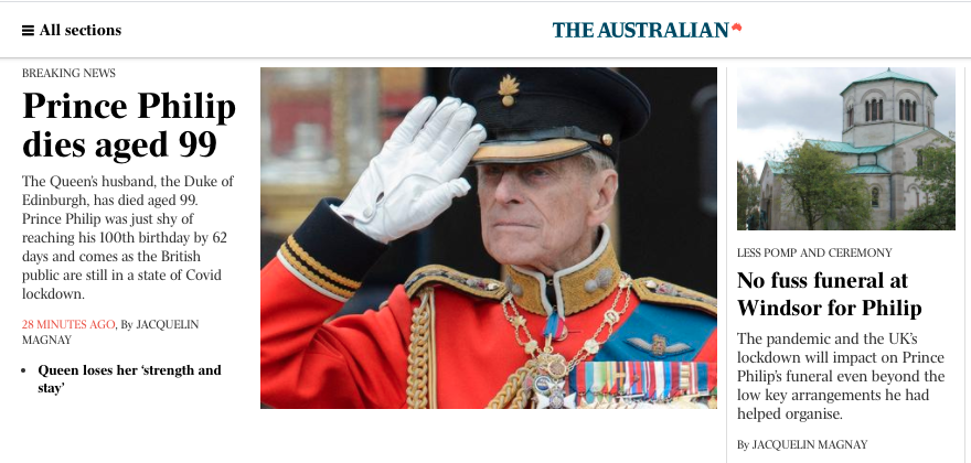 The Australian referred to Prince Philip as the Queen's 'strength and stay' and reported on the 'low key arrangements' he had made for his funeral. (The Australian)
