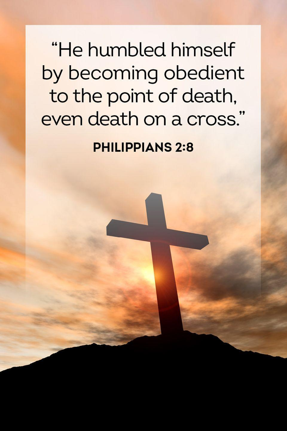 "<p>""He humbled himself by becoming obedient to the point of death, even death on a cross."" — Philippians 2:8</p>"