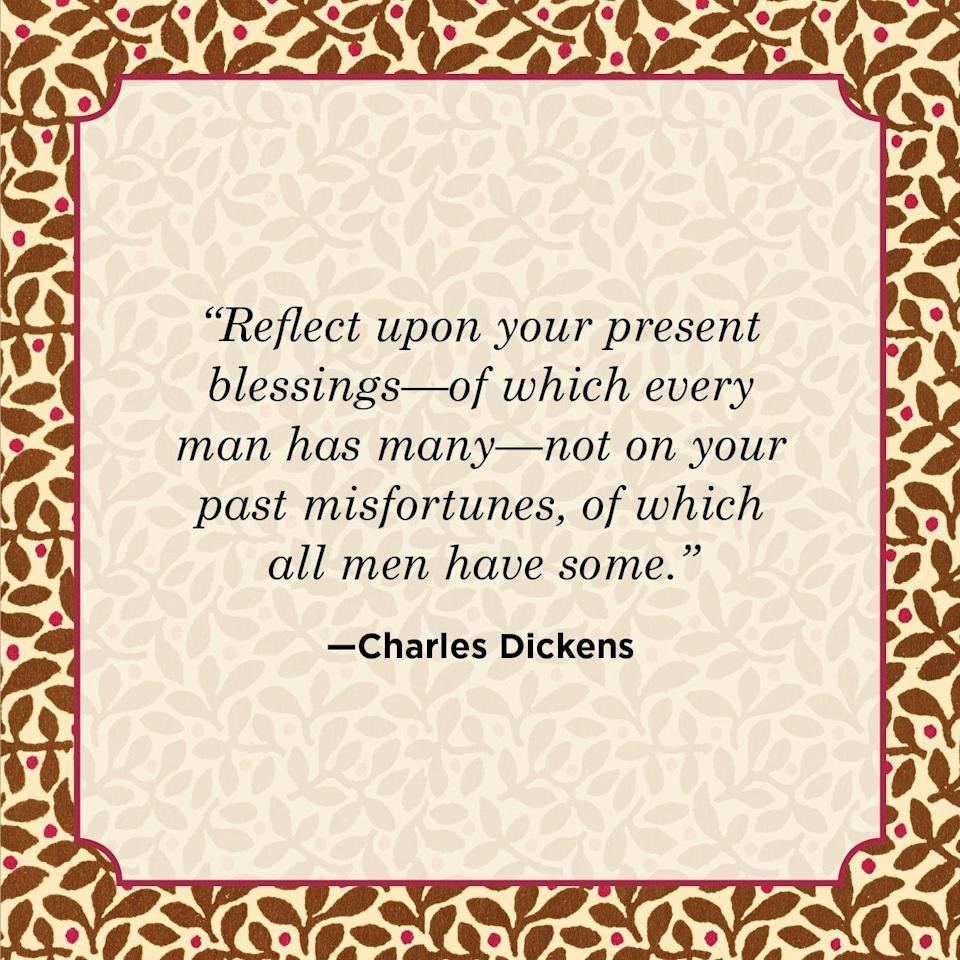 "<p>""Reflect upon your present blessings—of which every man has many—not on your past misfortunes, of which all men have some.""</p>"