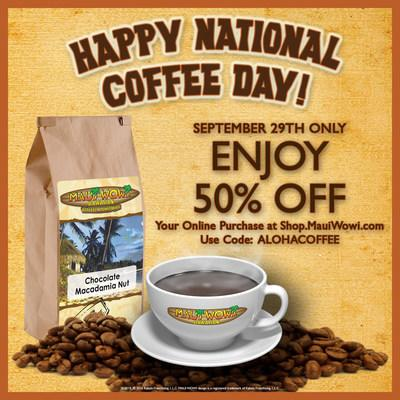 On Sunday, September 29 enjoy 50% off your online purchase at Shop.MauiWowi.com. Use code: ALOHACOFFEE