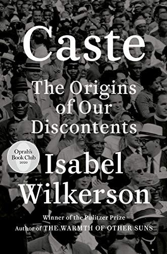 Caste (Oprah's Book Club): The Origins of Our Discontents (Amazon / Amazon)