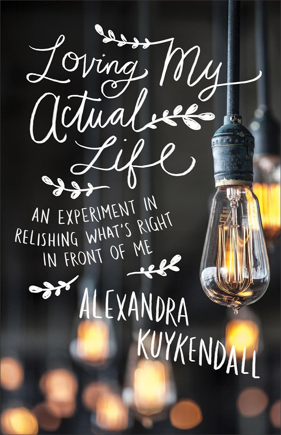 """<p><a href=""""http://alexandrakuykendall.com/alex/"""" class=""""link rapid-noclick-resp"""" rel=""""nofollow noopener"""" target=""""_blank"""" data-ylk=""""slk:Alexandra Kuykendall"""">Alexandra Kuykendall</a>, writer, blogger, and mother to four daughters, was feeling overextended and drained. She decided to do an experiment on her own life. She made the decision to take nine months to """"rekindle her love of her ordinary life."""" What emerged was her book <strong><span>Loving My Actual Life</span></strong>. Kuykendall's book not only acts as inspiration but also a how-to book about incorporating one new thing every month that will help you uncover a more fulfilling life. If you're looking to reevaluate the weight of expectations and fully embracing the importance of living in the now, this is the perfect read for you!</p>"""