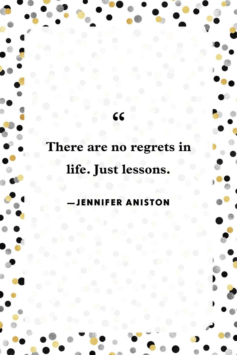 """<p>""""There are no regrets in life. Just lessons.""""</p>"""