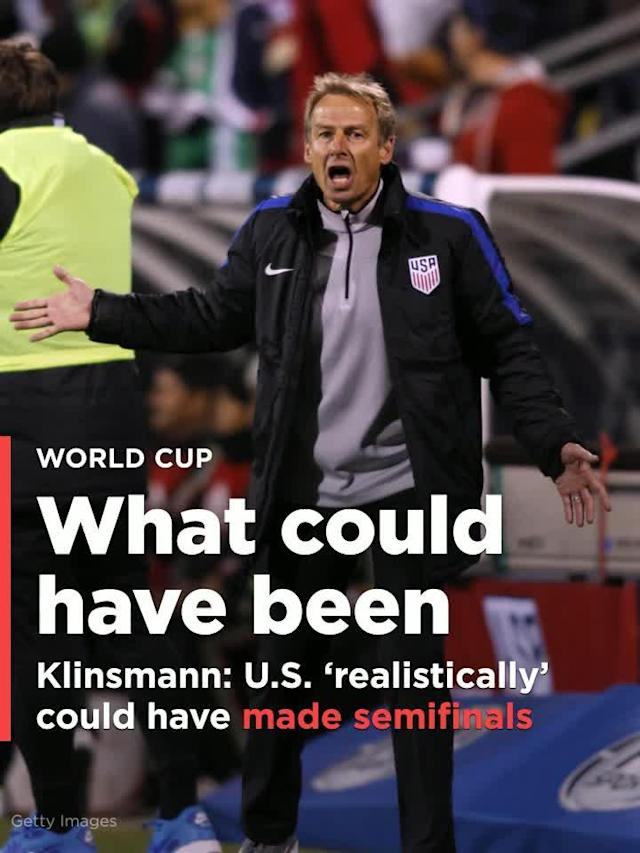 Not only does former United States coach Jurgen Klinsmann think that the U.S. national team would be headed to the World Cup had he not been fired in 2016 — the German legend contends that FIFA's No. 24-ranked squad could have made it all the way to the semifinals this summer in Russia.