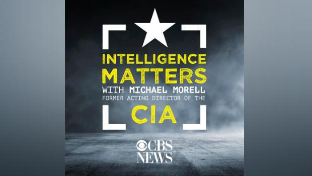 Intelligence Matters: A CBS News original national security podcast