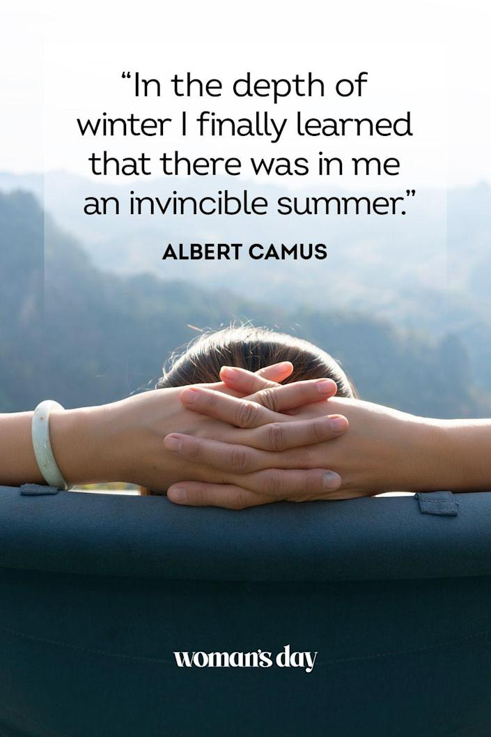 """<p>""""In the depth of winter I finally learned that there was in me an invincible summer.""""</p>"""