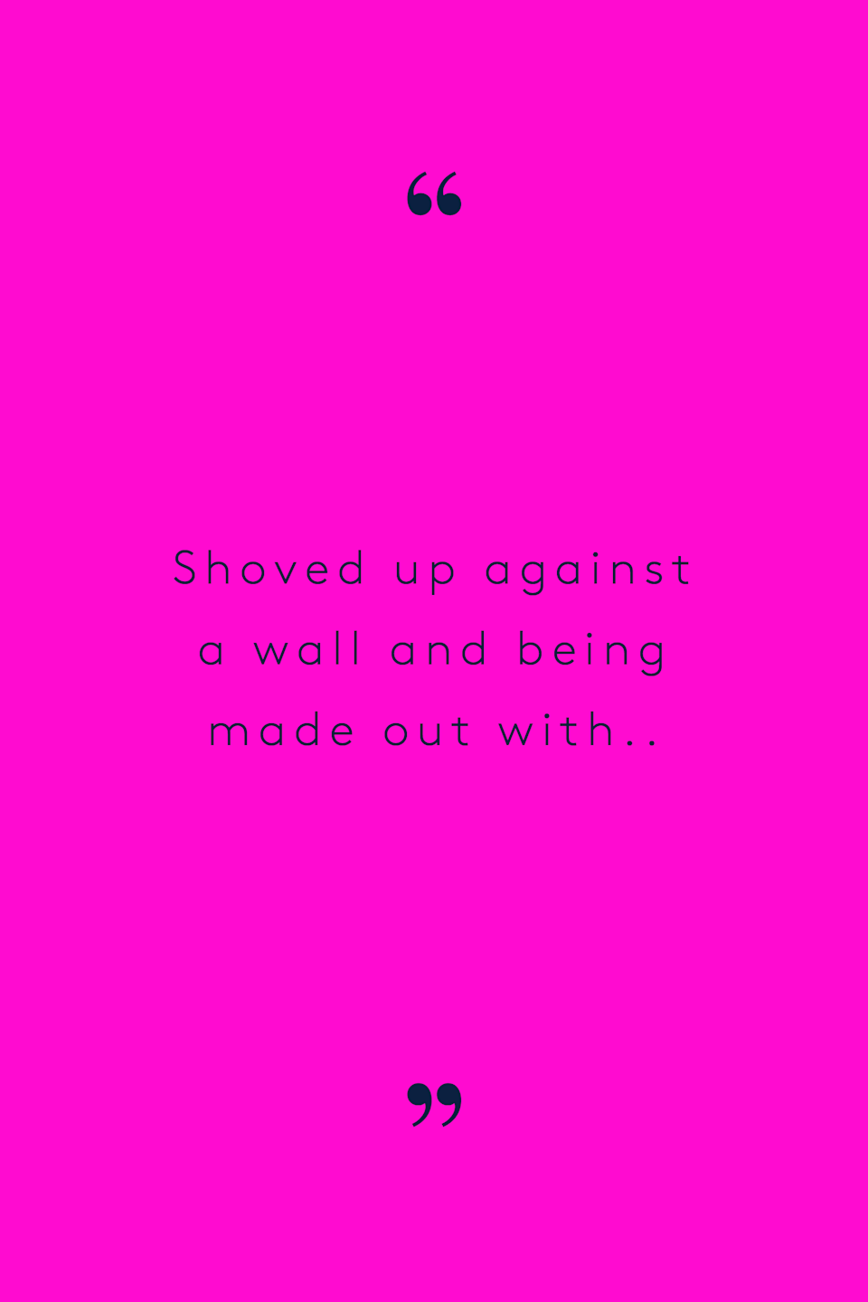 """<p>""""Being pushed up against a wall. Not necessarily to have sex, just shoved up against a wall and made out with. Out of passion, not anger. A little bit of kink. Maybe some handcuffs, a little bit of rope, some extra language."""" – <a href=""""https://www.reddit.com/r/AskReddit/comments/1fbj22/women_of_reddit_what_are_some_common_fantasies/ca8rdud/"""" rel=""""nofollow noopener"""" target=""""_blank"""" data-ylk=""""slk:Flaminglegosinthesky"""" class=""""link rapid-noclick-resp"""">Flaminglegosinthesky</a> on Reddit</p>"""
