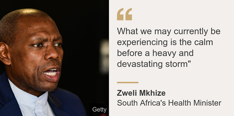 """""""What we may currently be experiencing is the calm before a heavy and devastating storm"""""""", Source: Zweli Mkhize, Source description: South Africa's Health Minister, Image: Zweli Mkhize"""