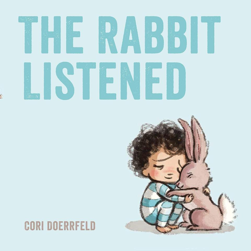 """When things go wrong, the protagonist of this story learns that others can offer comfort — even just by listening.<i>(Available<a href=""""https://www.amazon.com/Rabbit-Listened-Cori-Doerrfeld/dp/073522935X?tag=thehuffingtop-20"""" target=""""_blank"""" rel=""""noopener noreferrer"""">here</a>.)</i>"""