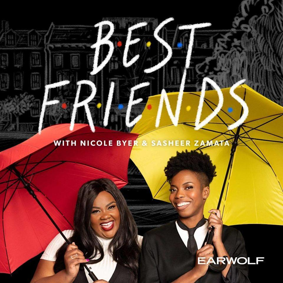 """<p>Black girl friendship is important. Enter Nicole (@nicolebyer) and Sasheer (@thesheertruth), best friends who let us listen in as they discuss their lives and platonic relationships. The homies also answer questions from listeners about all things friend-related—which is dope because shooting your friendship shot can be scarier than you think.</p><p><a class=""""link rapid-noclick-resp"""" href=""""https://omny.fm/shows/best-friends-with-nicole-byer-and-sasheer-zamata/playlists/podcast"""" rel=""""nofollow noopener"""" target=""""_blank"""" data-ylk=""""slk:LISTEN NOW"""">LISTEN NOW</a></p>"""
