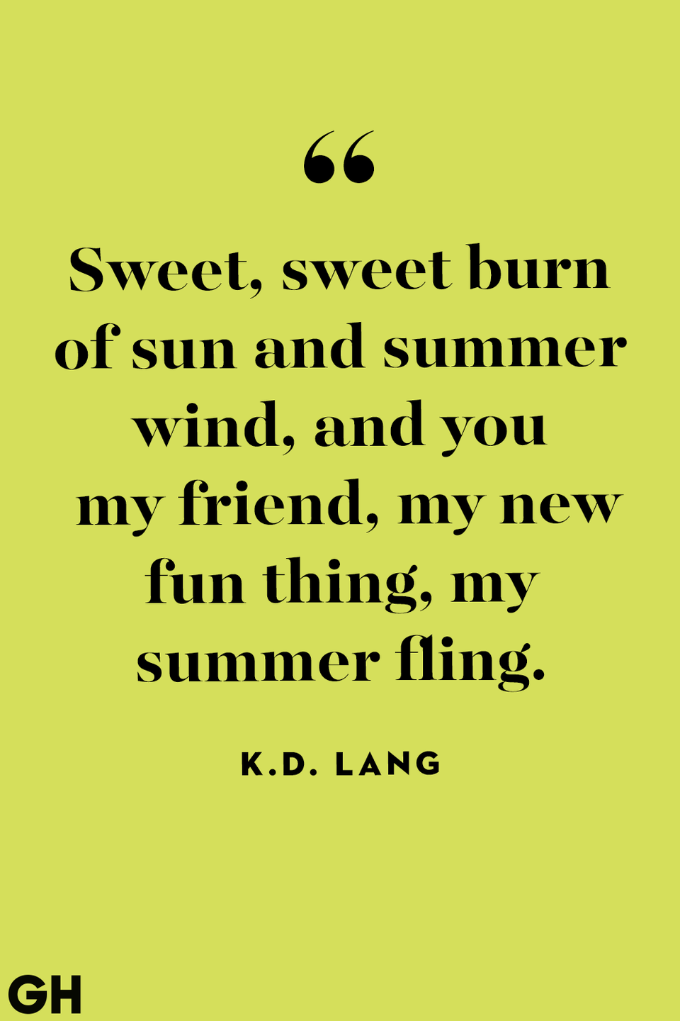 """<p>""""Sweet, sweet burn of sun and summer wind, and you my friend, my new fun thing, my summer fling.""""</p>"""