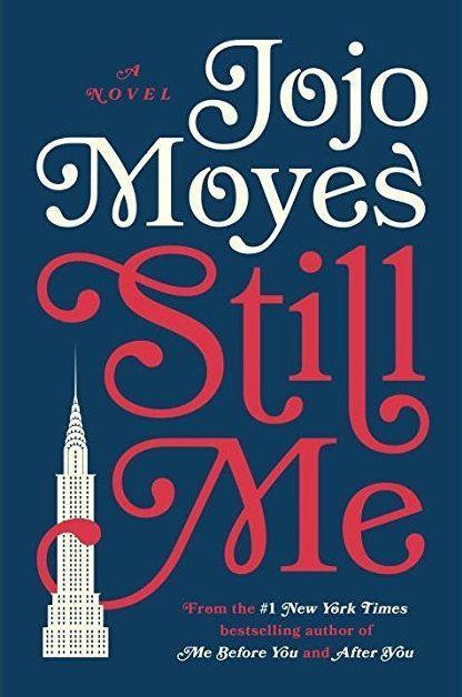 "<p>$17<br></p><p><a href=""https://www.amazon.com/Still-Me-Novel-Jojo-Moyes/dp/0399562451/"" rel=""nofollow noopener"" target=""_blank"" data-ylk=""slk:BUY NOW"" class=""link rapid-noclick-resp"">BUY NOW</a></p><p>Louisa Clark has picked up and moved to New York City in search of adventure, though her heart is still with long-distance boyfriend Sam. As she throws herself into the elite world of New York society, Louisa encounters dangerous secrets, and finds that starting over isn't as easy as she had hoped.</p>"