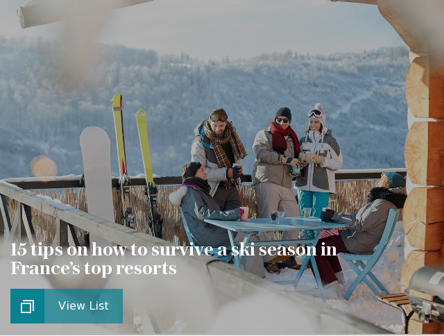 15 tips on how to survive a ski season in France's top resorts