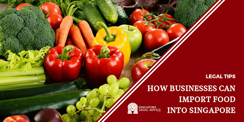 How Businesses Can Import Food into Singapore