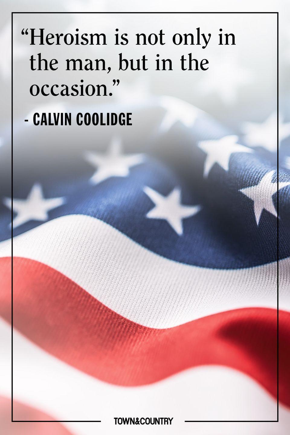 "<p>""Heroism is not only in the man, but in the occasion.<br></p><p>– Calvin Coolidge</p>"