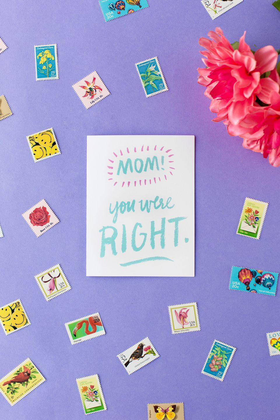 """<p>It's no secret that most mothers love to be told they're right—especially after many teenage years of hearing how wrong they were. As such, this simple card is sure to make an impact. </p><p><strong>Get the printable at <a href=""""https://studiodiy.com/free-printable-mothers-day-cards/"""" rel=""""nofollow noopener"""" target=""""_blank"""" data-ylk=""""slk:Studio DIY!"""" class=""""link rapid-noclick-resp"""">Studio DIY!</a></strong></p><p><a class=""""link rapid-noclick-resp"""" href=""""https://go.redirectingat.com?id=74968X1596630&url=https%3A%2F%2Fwww.walmart.com%2Fsearch%2F%3Fquery%3Dcard%2Bstock&sref=https%3A%2F%2Fwww.thepioneerwoman.com%2Fholidays-celebrations%2Fg35668391%2Fdiy-mothers-day-cards%2F"""" rel=""""nofollow noopener"""" target=""""_blank"""" data-ylk=""""slk:SHOP CARD STOCK"""">SHOP CARD STOCK</a></p>"""