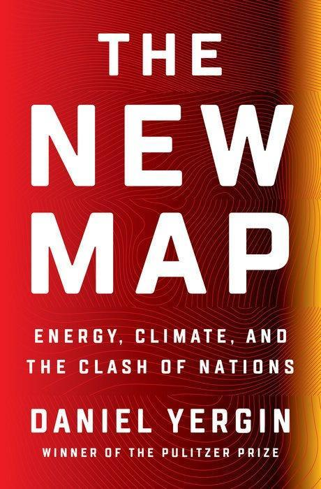 """""""The New Map: Energy, Climate, and the Clash of Nations,"""" by Daniel Yergin."""