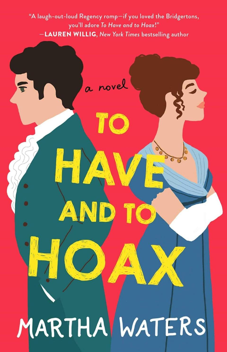 To Have and to Hoax: A Novel by Martha Waters