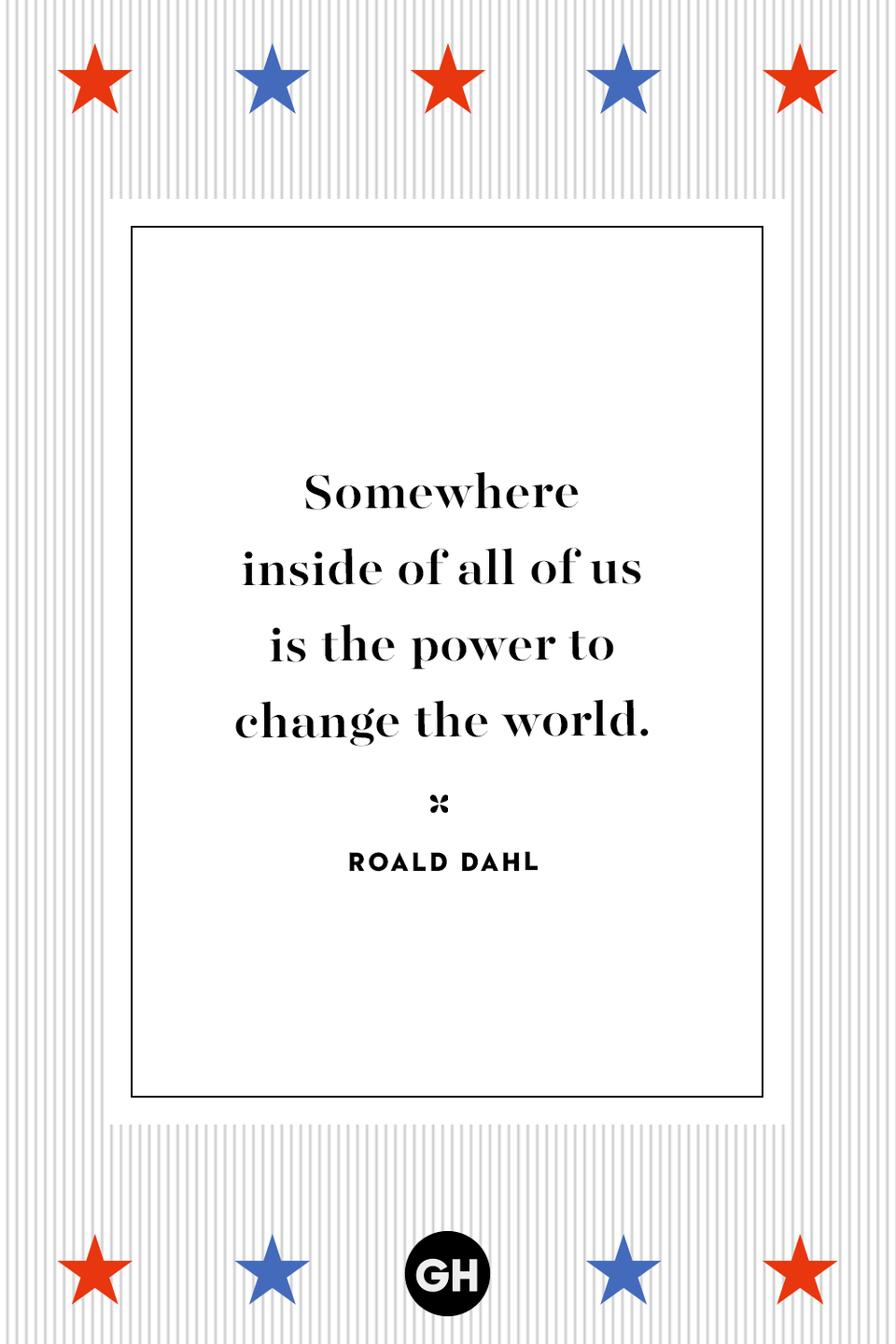 <p>Somewhere inside of all of us is the power to change the world.</p>