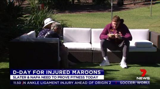 It's D-Day for injured Maroons stars Billy Slater and Dylan Napa with the pair needing to prove their fitness for Origin 2 today.
