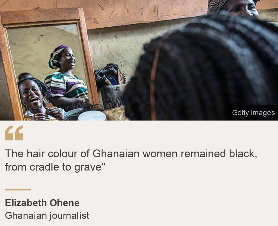 """""""The hair colour of Ghanaian women remained black, from cradle to grave"""""""", Source: Elizabeth Ohene, Source description: Ghanaian journalist, Image: Women in a hairdresser's salon in Kumasi, Ghana"""