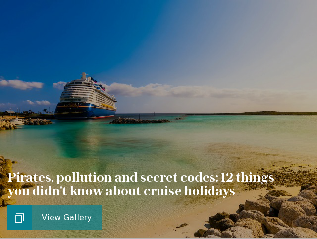 Pirates, pollution and secret codes: 12 things you didn't know about cruise holidays