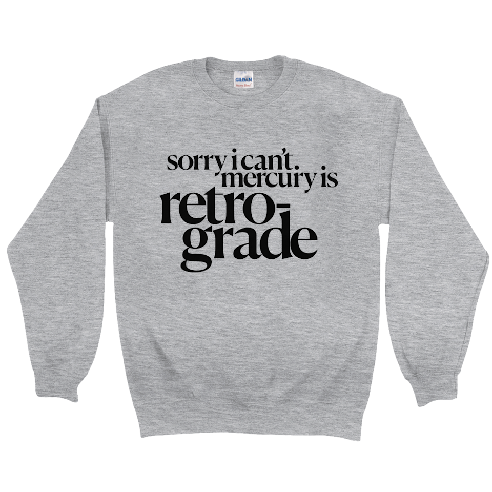 """<p>womenshealthmag.com</p><p><strong>$30.00</strong></p><p><a href=""""https://shop.womenshealthmag.com/sorry-i-cant-mercury-is-retrograd-grey-sweatshirt.html"""" rel=""""nofollow noopener"""" target=""""_blank"""" data-ylk=""""slk:Shop Now"""" class=""""link rapid-noclick-resp"""">Shop Now</a></p><p>Your astrology-obsessed BFF will never want to take this sweatshirt off. If she's constantly giving you your daily horoscope, then she'll adore this comfy, cozy piece. </p>"""