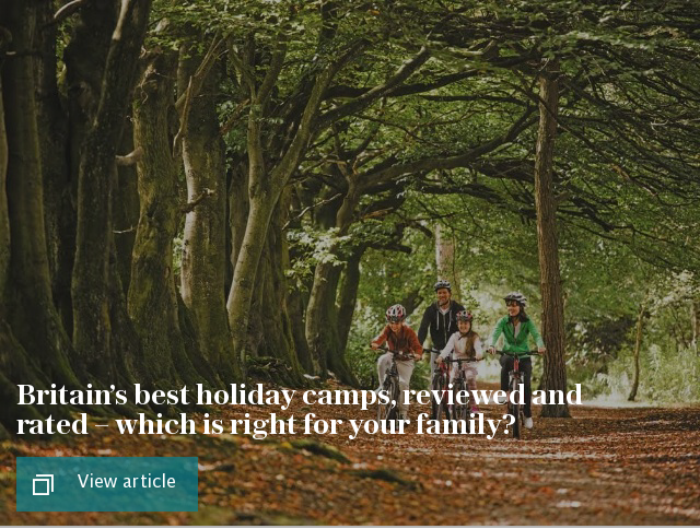 Britain's best holiday camps, reviewed and rated – which is right for your family?