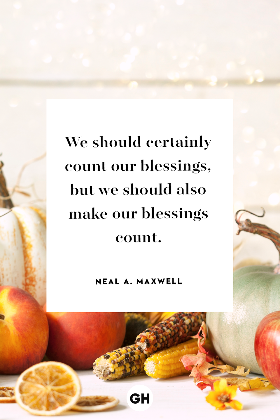 <p>We should certainly count our blessings, but we should also make our blessings count.</p>