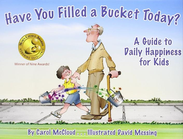 "In this book, you can ""fill a bucket"" with acts of love and kindness and find real happiness in the process. <i>(Available <a href=""https://www.amazon.com/Have-Filled-Bucket-Today-Bucketfilling/dp/099609993X"" rel=""nofollow noopener"" target=""_blank"" data-ylk=""slk:here"" class=""link rapid-noclick-resp"">here</a>)</i>"
