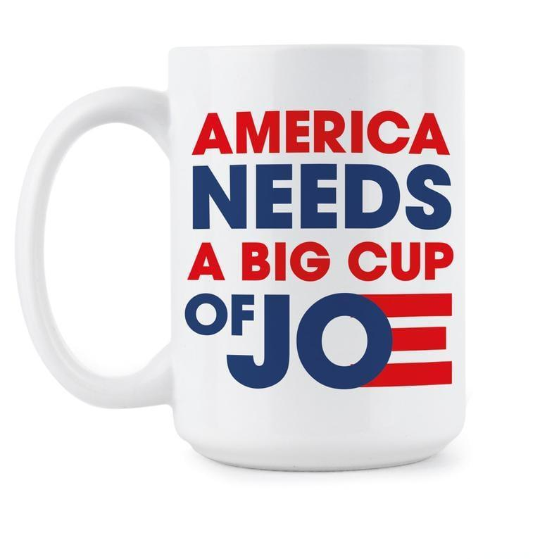 <p><span>America Needs a Big Cup of Joe Mug</span> ($16)</p>