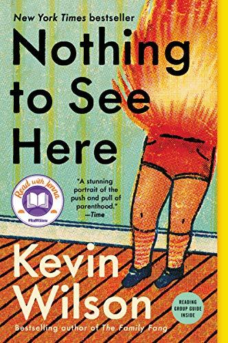 """Nothing to See Here,"" by Kevin Wilson (Amazon / Amazon)"
