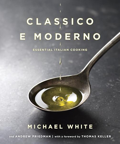 """This book cover image released by Ballantine Books shows """"Classico E Moderno: Essential Italian Cooking,"""" by Michael White and Andrew Friedman. White is the chef and owner of Marea restaurant in New York. (AP Photo/Ballantine Books)"""