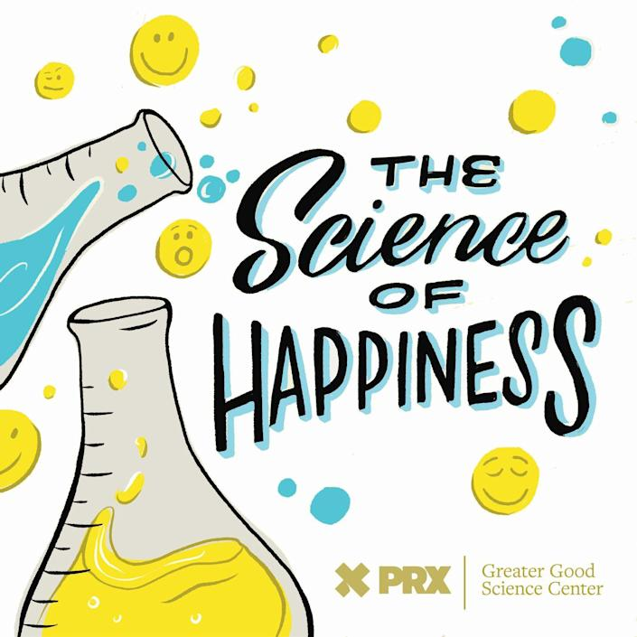 """<p>Some podcasts about living a better, cheerier life are anecdotal, but <em>The Science of Happiness </em>has the facts. Hosted by Dacher Keltner, founder of the University of California Berkeley's Greater Good Science Center, the show explores topics like the value of outdoor time, connecting with your elders, and silencing your inner critic. </p><p><a class=""""link rapid-noclick-resp"""" href=""""https://podcasts.apple.com/us/podcast/the-science-of-happiness/id1340505607"""" rel=""""nofollow noopener"""" target=""""_blank"""" data-ylk=""""slk:LISTEN NOW"""">LISTEN NOW</a></p>"""