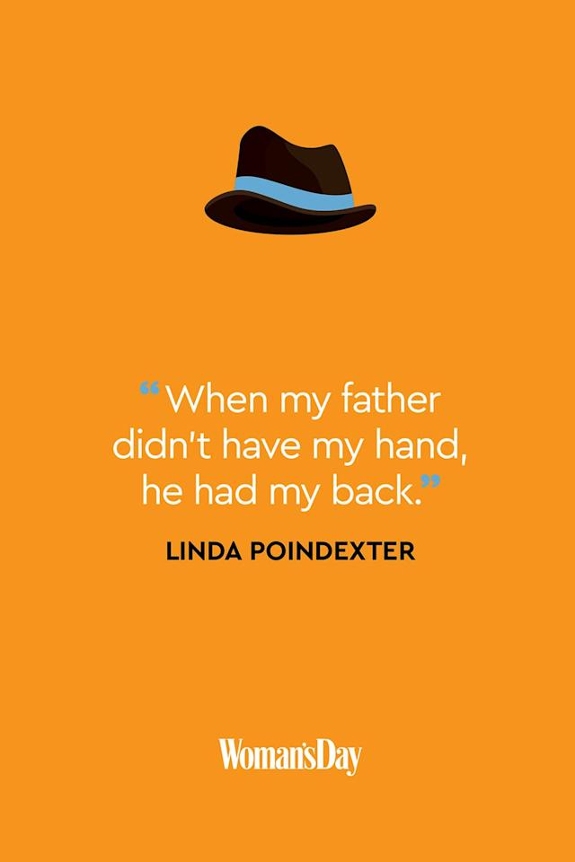 "<p>""When my father didn't have my hand, he had my back.""</p>"