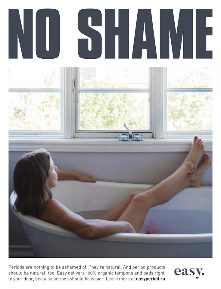 "<p>This woman isn't going to let her period stop her from taking a relaxing bath. The image is part of a campaign by Toronto-based Easy titled ""No Shame"" aimed at ending period shaming. </p>"