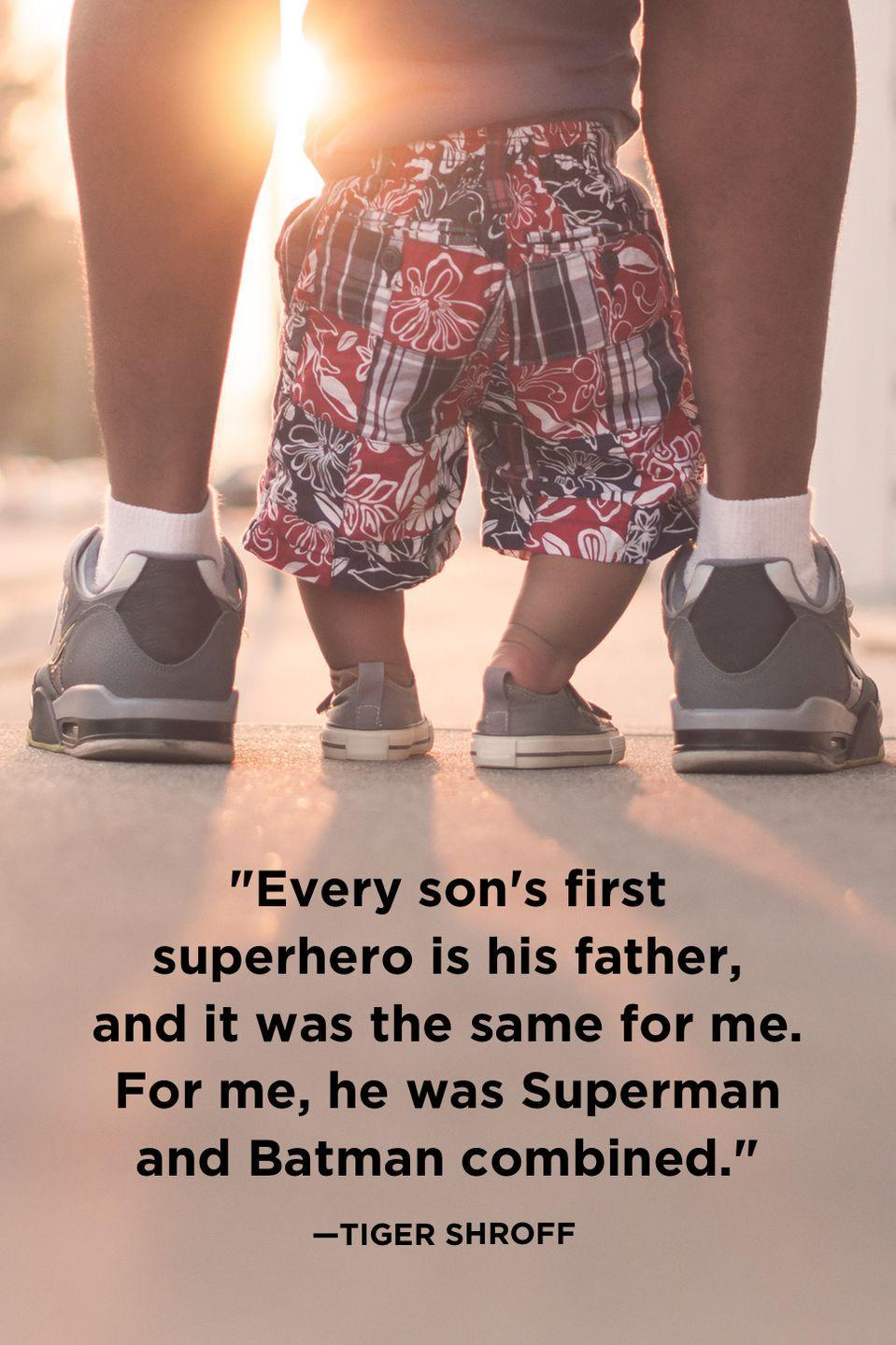 """<p>""""Every son's first superhero is his father, and it was the same for me. For me, he was Superman and Batman combined.""""</p>"""