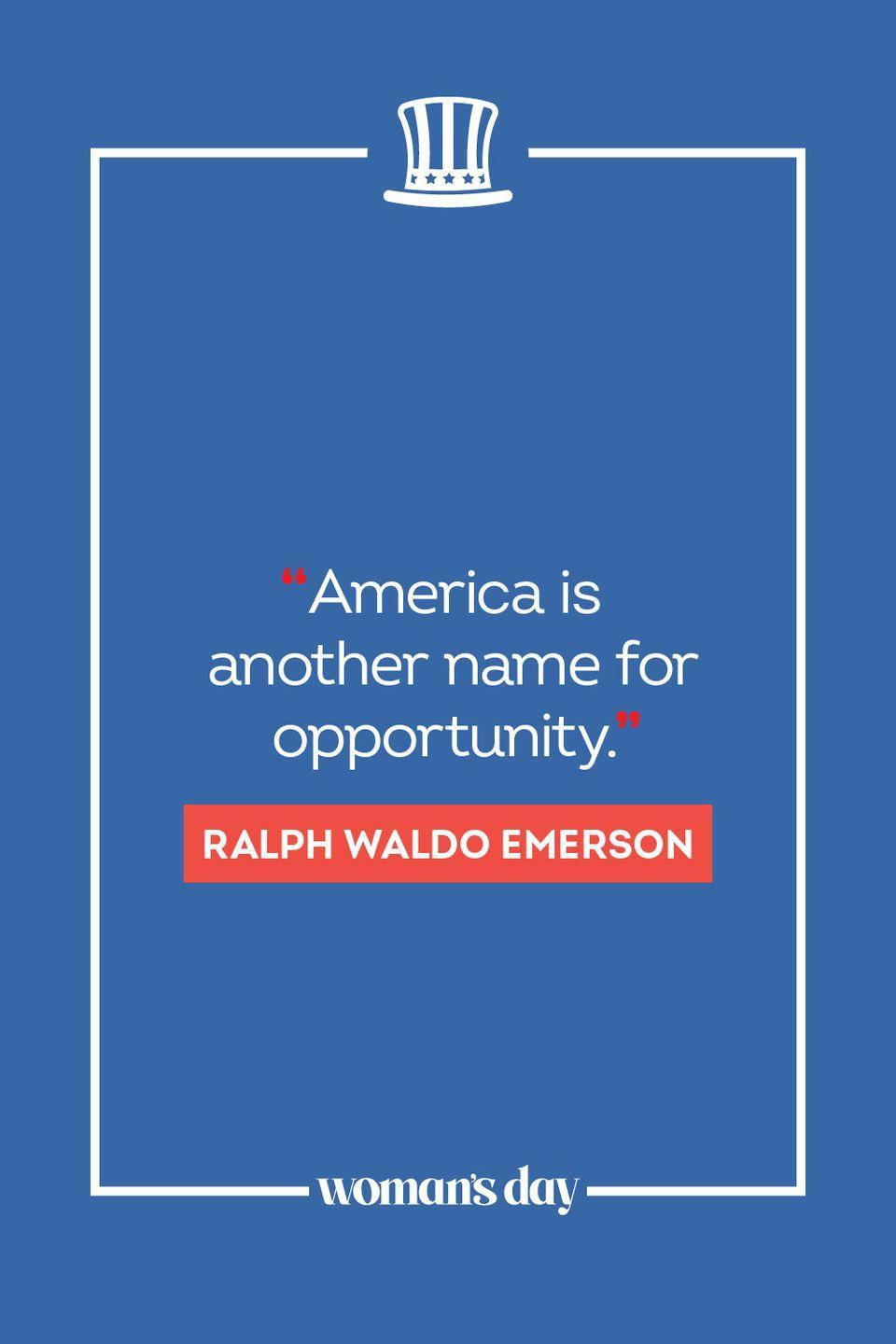 """<p>""""America is another name for opportunity."""" </p>"""