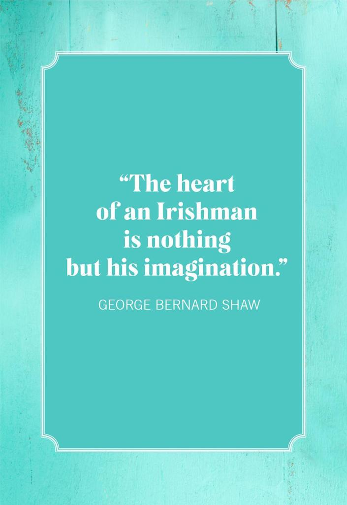 """<p>""""The heart of an Irishman is nothing but his imagination.""""</p>"""