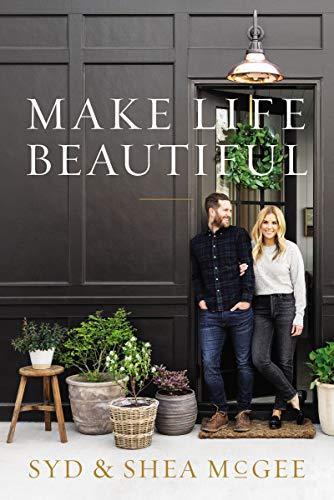 """Make Life Beautiful,"" by Syd and Shea McGee (Amazon / Amazon)"