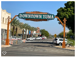 Yuma, Ariz., has one of the worst unemployment rates in the country, according to federal records. But, city officials say their community is growing economically and downtown Yuma is an attraction for locals and tourists.