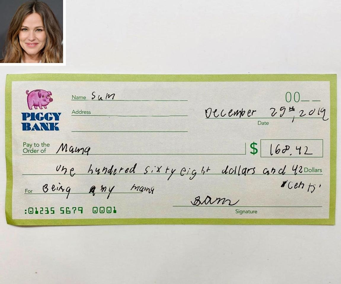 "Garner's 7-year-old son, Samuel, is <a href=""https://people.com/parents/jennifer-garner-mom-check-son-sam/"">paying his mom back for all that she does for him </a>... literally. The actress and mom of three got a check from her youngest child, written out to the amount of $168.42, which Sam wrote was for ""being my mama.""  Garner <a href=""https://www.instagram.com/p/B7JgfW3p_1M/"">captioned a photo of the payment,</a> ""Apparently, birthing and raising someone is valued at $168.42. I guess I should keep my day job. 😂""   She joked in the hashtags that ""I would be his mama for free,"" before adding, ""oh wait I already am."""