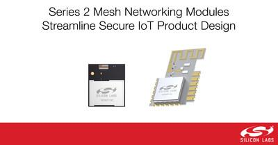 Silicon Labs' new Series 2 mesh networking modules streamline secure IoT product design.