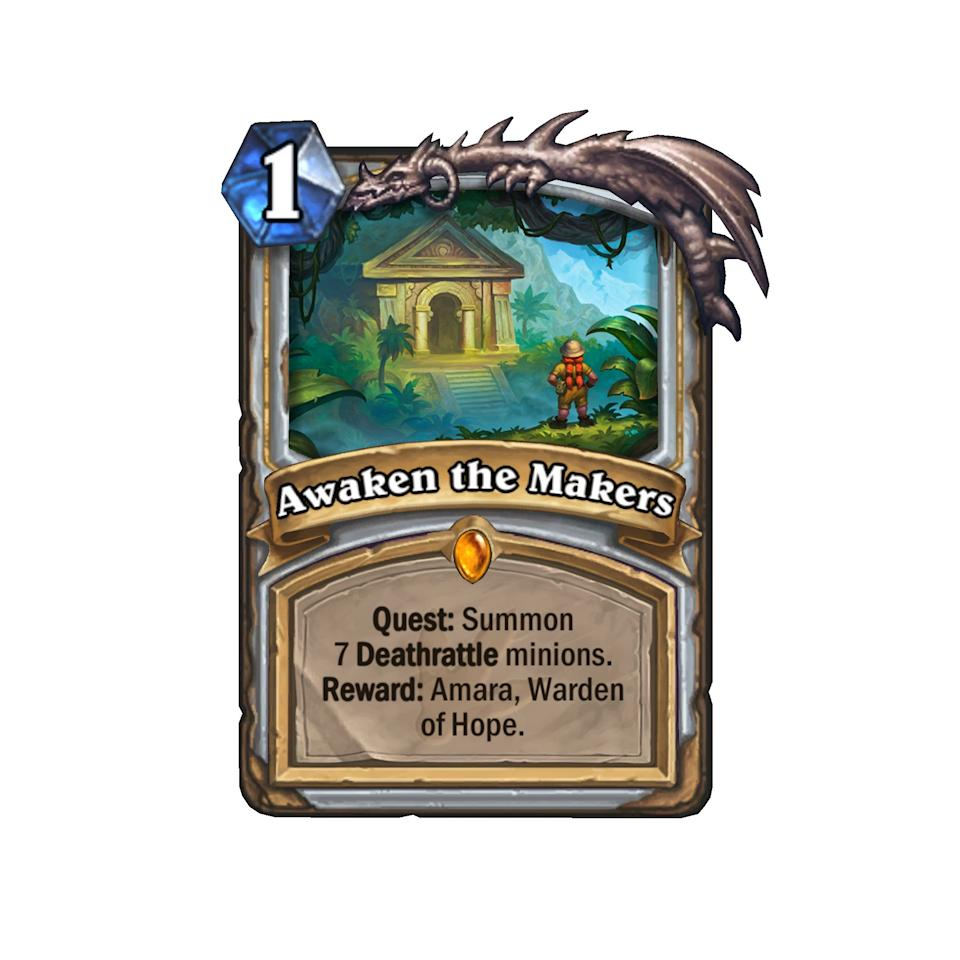 <p>The first Quest card to be revealed, Awaken the Masters doesn't have the easiest requirement to complete, but that's because its Reward of Amara, Warden of Hope is so ridiculously powerful. Decks that want to run the new Quest will have to rework their entire lists to fit not only this, but a bunch of new Deathrattle cards, as well. Expect some Control Priest decks to squeeze this in. </p>