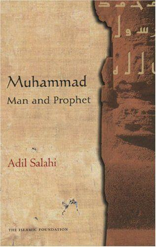 """<i><a href=""""http://www.amazon.com/Muhammad-Man-Prophet-Adil-Salahi/dp/0860373223"""">Muhammad: Man and Prophet</a> </i>is a biography of the central figure of Islam. The book&nbsp;traces Muhammad's life from his birth to the rise to prominence of Islam."""