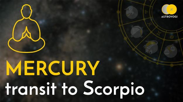 Mercury Transit to Scorpio and Its Impact on Your Sign