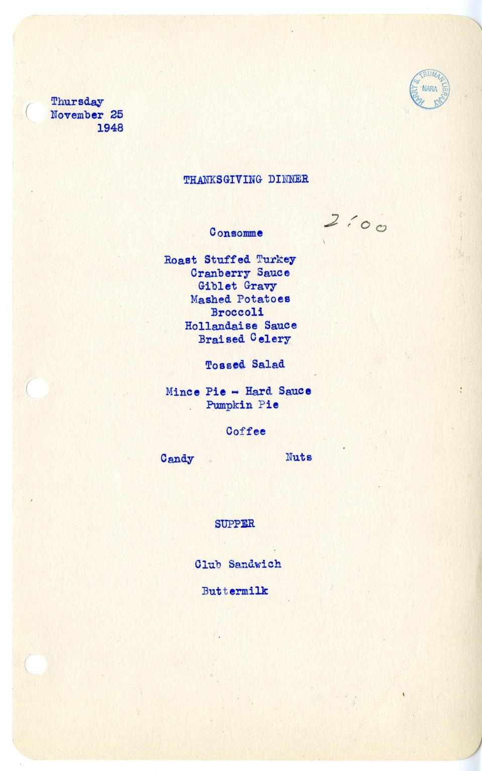 """<p>President Truman's Thanksgiving spread in 1948 mostly featured standard holiday fare — <span>roast stuffed turkey</span>, <a href=""""https://www.yahoo.com/food/easy-cranberry-sauce-from-the-food-lab-204227265.html"""" data-ylk=""""slk:cranberry sauce;outcm:mb_qualified_link;_E:mb_qualified_link;ct:story;"""" class=""""link rapid-noclick-resp yahoo-link"""">cranberry sauce</a>, and <a href=""""https://www.yahoo.com/food/mashed-potato-recipes-thanksgiving-134619327/photo-make-ahead-mashed-potatoes-1447852398525.html"""" data-ylk=""""slk:mashed potatoes;outcm:mb_qualified_link;_E:mb_qualified_link;ct:story;"""" class=""""link rapid-noclick-resp yahoo-link"""">mashed potatoes</a>, to name a few classics — but the second meal at the bottom caught our attention. Apparently President Truman wasn't so stuffed after Thanksgiving dinner for a spot of supper, which in this case was a club sandwich and (gulp!) a glass of buttermilk. <i><i><i>(Photo: Harry S. Truman Presidential Library and Museum/NARA)</i></i></i></p>"""